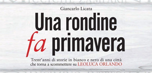 giancarlo licata, leoluca orlando, Lidia TIlotta, novantacento, una rondine fa primavera, Zapping